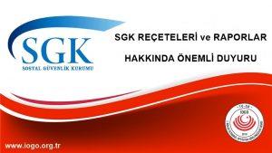 SGK Reçeteleri ve Raporlar Hakkında Önemli Duyuru