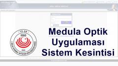 Medula Optik Uygulaması Sistem Kesintisi Hakkında