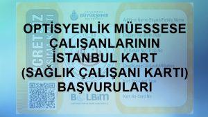 Optisyenlik Müessese Çalışanlarının İstanbul Kart-Sağlık Çalışanı Kart Başvuruları Hakkında