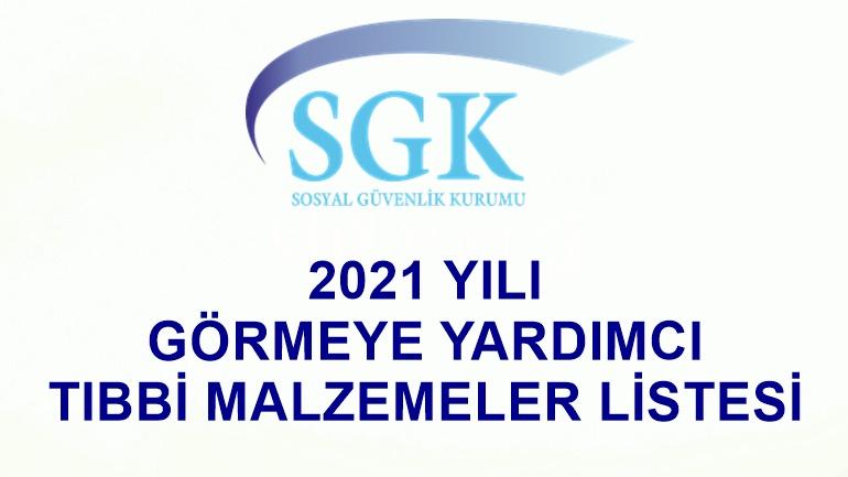 2021 Yılı Görmeye Yardımcı Tıbbi Malzemeler Listesi Hakkında
