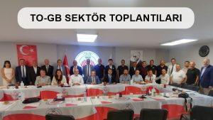 TO-GB Sektör Toplantıları Hakkında